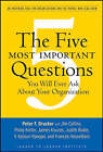 The Five Most Important Questions You Will Ever Ask About Your Organization by Peter Ferdinand Drucker (Paperback, 2008)
