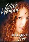 Believe [DVD] by Celtic Woman (DVD, Jan-2012, Manhattan Records)