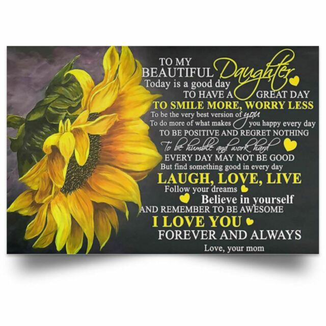 Sunflower Poster To My Beautiful Daughter I Love You ...