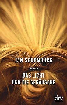 Das Licht und die Geräusche: Roman de Schomburg, Jan | Livre | état bon
