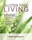 Gluten Free Living: A Delicious Solution For: Digestive Issues, Allergies, Fibromyalgia and Many More by Karen M Russell (Paperback / softback)