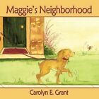 Maggie's Neighborhood 9781438972305 by Carolyn E. Grant Book