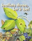 Leaflets Three, Let it be!: The Story of Poison Ivy by Anita Sanchez (Hardback, 2015)