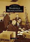 Nashville Broadcasting by Lee Dorman (Paperback / softback, 2009)