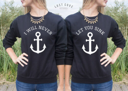I Will Never Let You Sink Jumper Sweater Top Matching BFF/'s Friend Best Friends