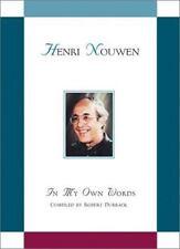 Henry J. M. Nouwen: In My Own Words