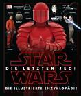 Star Wars™ Die letzten Jedi. Die illustrierte Enzyklopädie (2017, Gebundene Ausgabe)