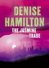 The Jasmine Trade by Denise Hamilton (Paperback, 2004)