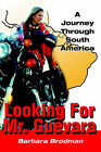 Looking for Mr. Guevara: A Journey Through South America by Barbara Brodman (Paperback / softback, 2001)