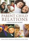 Parent-Child Relations: A Guide to Raising Children by Hisham Altalib, AbdulHamid A. AbuSulayman, Omar Altalib (Hardback, 2013)