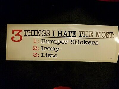 3 THINGS I HATE THE MOST.. New BUMPER STICKER//DECAL car funny novelty