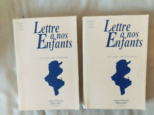 lot Jean Pierre ZELLER Lettres à nos enfants - 83 ans de Tunisie tome 1 + tome 2