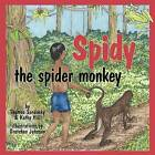 Spidy the Spider Monkey by Thomas Sandusky, Kathy Hill (Paperback / softback, 2009)