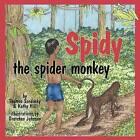 Spidy the Spider Monkey by Thomas Sandusky, Kathy Hill (Paperback / softback, 2009)