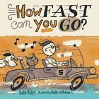 How Fast Can You Go? by Kate Riggs (Board book, 2014)