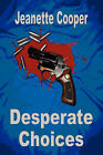 Desperate Choices by Jeanette Cooper (Paperback / softback, 2007)