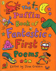 The Puffin Book of Fantastic First Poems by Penguin Books Ltd (Hardback, 1999)