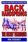 Back Handsprings: The Secret Techniques by Rik Feeney (Paperback / softback, 2007)