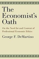 The Economist's Oath: On the Need for and Content of Professional Economic Ethic