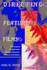 Directing Feature Films: The Creative Collaboration Between Directors, Writers, and Actors by Mark W. Travis (Paperback, 2002)