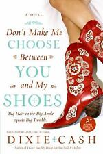 NEW - Don't Make Me Choose Between You and My Shoes (Domestic Equalizers)