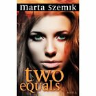 Two Equals by Marta Szemik (Paperback / softback, 2012)