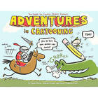 Adventures in Cartooning by Alexis Frederick-Frost, Andrew Arnold, James Sturm (Hardback, 2009)