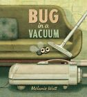Bug In A Vacuum by Melanie Watt (Hardback, 2015)