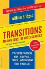 Transitions : Making Sense of Life's Changes by William Bridges (2004, Paperback, Revised)