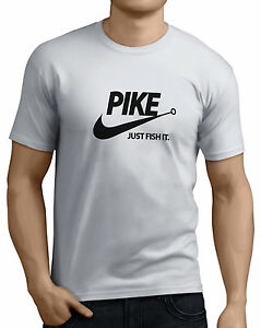 2fff226f Pike Just Fish It Mens Funny Pike Fishing T-Shirts 14 Colors All ...