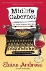 Midlife Cabernet: Life, Love & Laughter After Fifty by Elaine Ambrose (Paperback / softback, 2014)