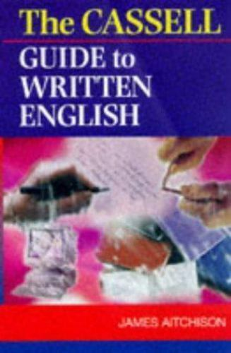 Cassell Guide to Written English by James Aitchison