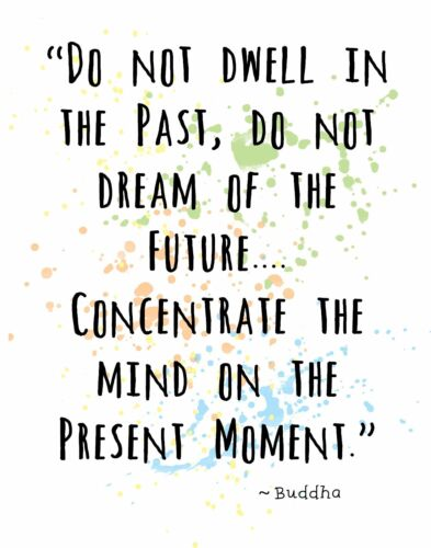 DO NOT DWELL IN THE PAST BUDDHA Famous Quote Wall Art Print Inspirational