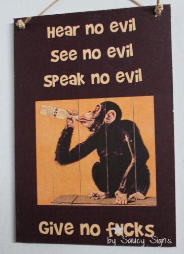 Hear See Speak No Evil No F*cks naughty cute bar man cave pub wooden shed sign