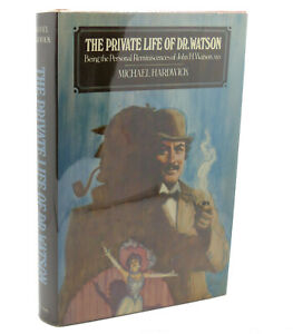 Michael Hardwick THE PRIVATE LIFE OF DR. WATSON  1st Edition 1st Printing