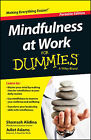 Mindfullness at Work for Dummies by Shamash Alidina, Juliet Adams (Paperback, 2014)