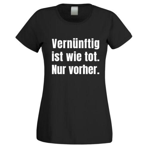 """T-Shirt mit Motiv Modell /""""Vernünftig ist wie tot/"""" 100/% Baumwolle NEU"""