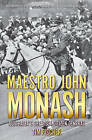 Maestro John Monash: Australia's Greatest Citizen General by Tim Fischer (Paperback, 2014)