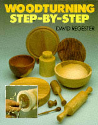 Regester, David, Woodturning: Step-by-Step (Woodturning Series), Paperback, Very