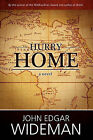 Hurry Home by John Edgar Wideman (Hardback, 2010)
