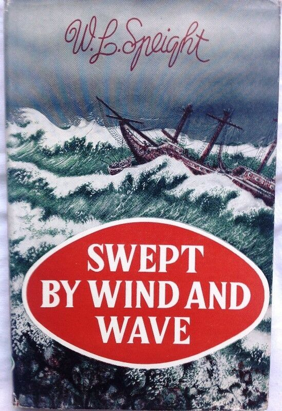 Swept by Wind and Wave - M L Speight - Hardcover - book signed by Author