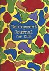 Deployment Journal for Kids 9780965748308 by Rachel Robertson Paperback