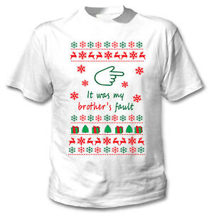 CHRISTMAS-IT-WAS-MY-BROTHER-S-FAULT-NEW-COTTON-WHITE-TSHIRT