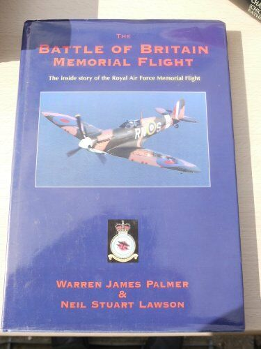 Battle of Britain Memorial Flight: The Inside Story of the Royal Air Force Mem,
