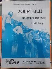"""SPARTITO VOLPI BLU """"UN AMORE PER NOIA"""" """"I WILL BEG"""""""