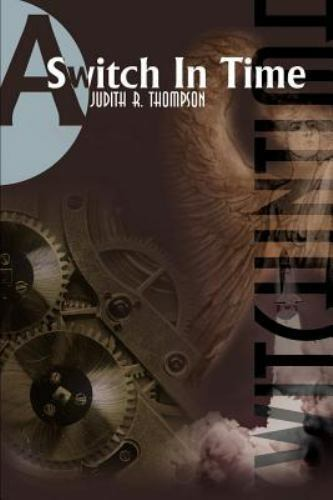 A Switch in Time by Judith R. Thompson (2001, Paperback)