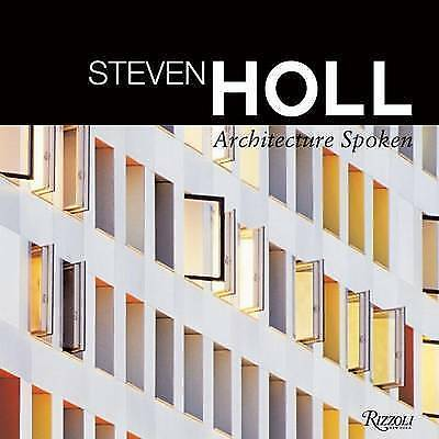 Architecture Spoken, Steven Holl, Used; Good Book