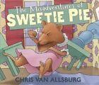 The Misadventures of Sweetie Pie by Chris Van Allsburg 9780547315829