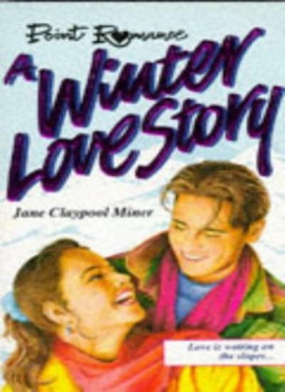 A Winter Love Story (Point Romance) By Jane Claypool Miner