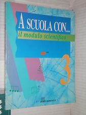 A SCUOLA CON IL METODO SCIENTIFICO Vol 3 Manacorda Mirtilli Giunti Marzocco 1994